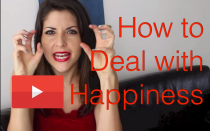How to deal with happiness